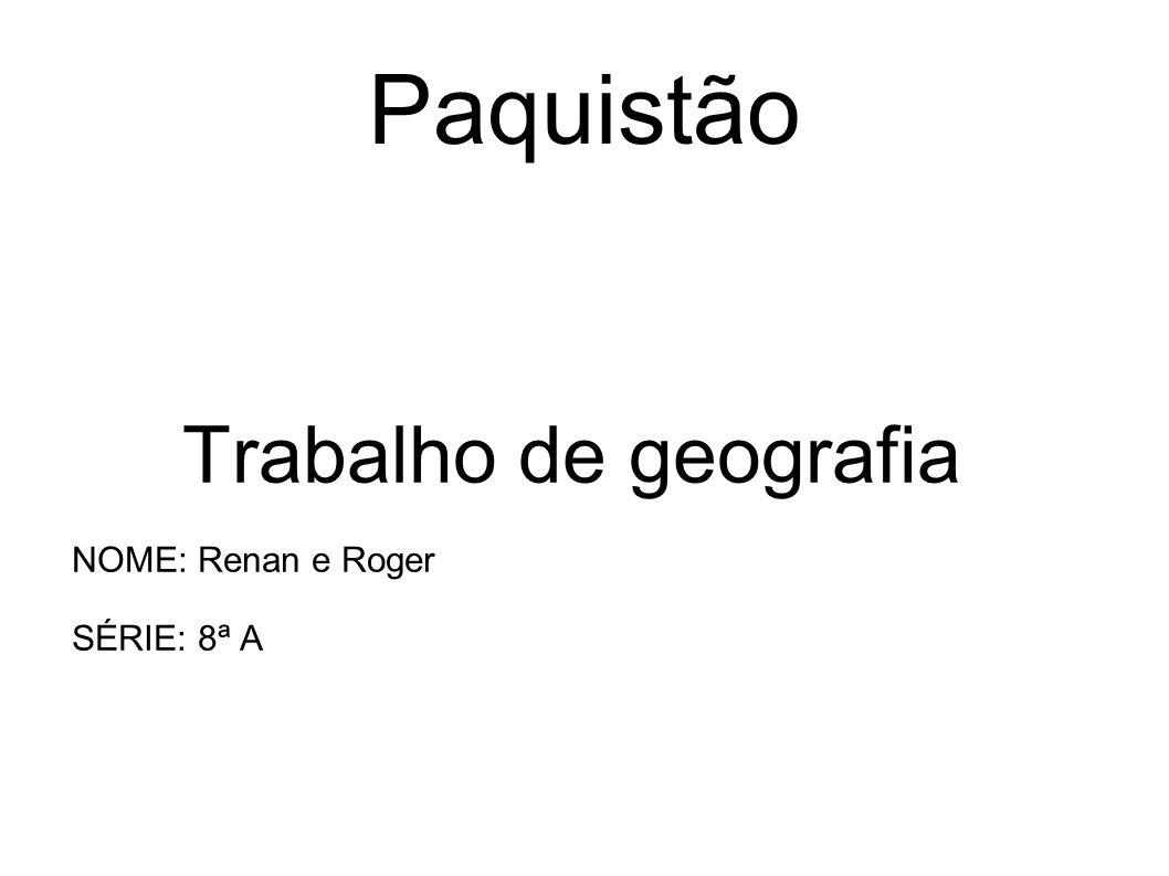Trabalho de geografia NOME: Renan e Roger SÉRIE: 8ª A