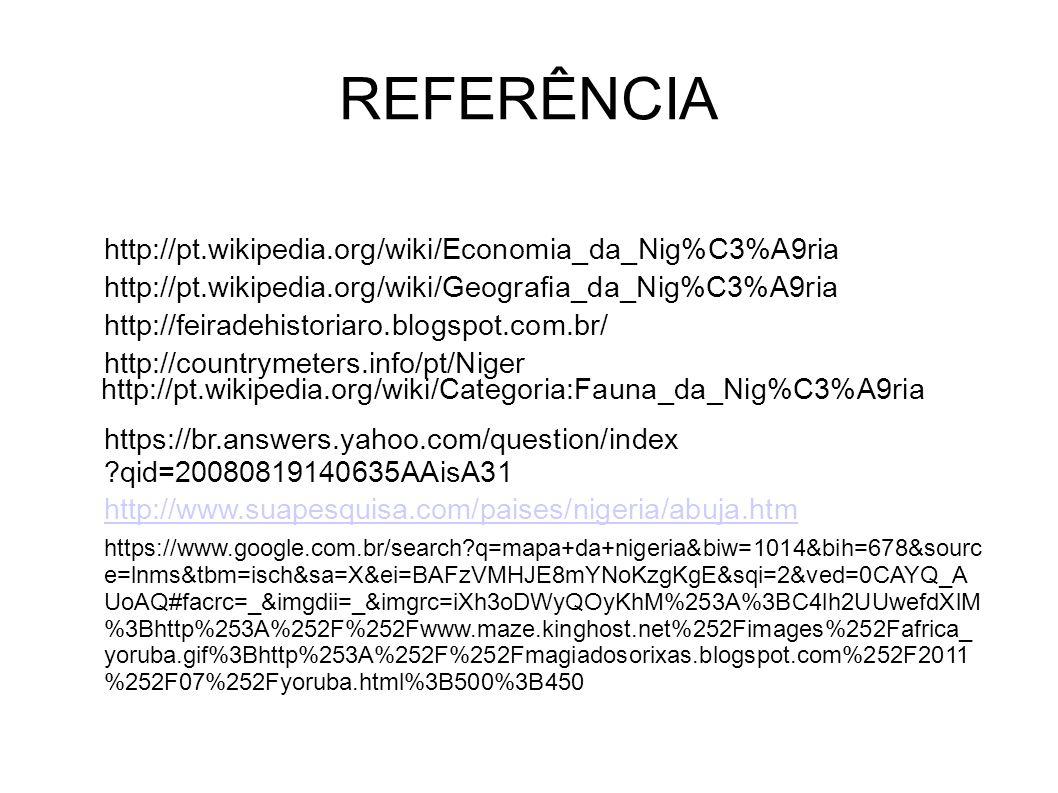 REFERÊNCIA http://pt.wikipedia.org/wiki/Economia_da_Nig%C3%A9ria