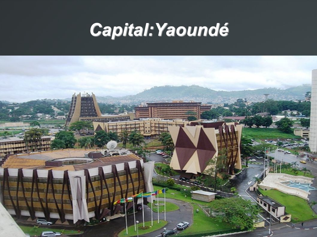 Capital:Yaoundé