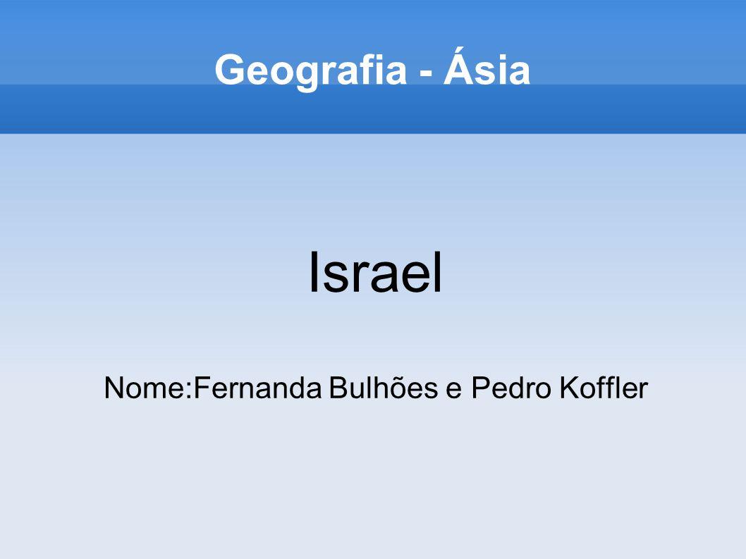 Israel Nome:Fernanda Bulhões e Pedro Koffler
