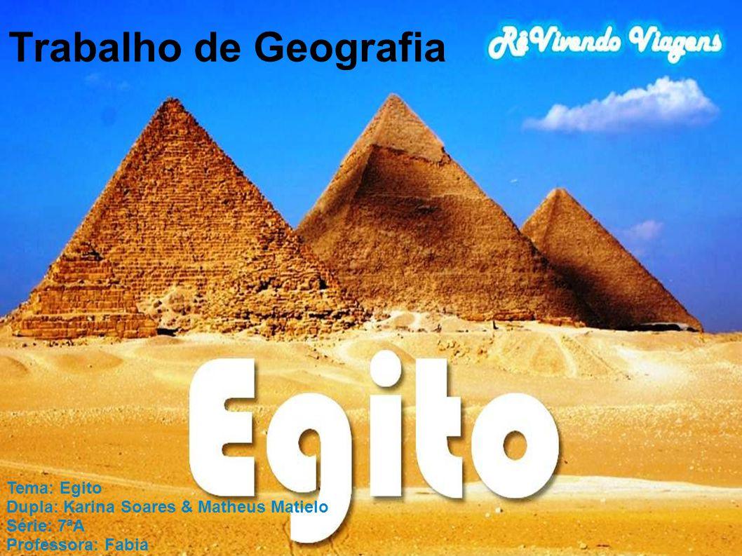 Trabalho de Geografia Tema: Egito