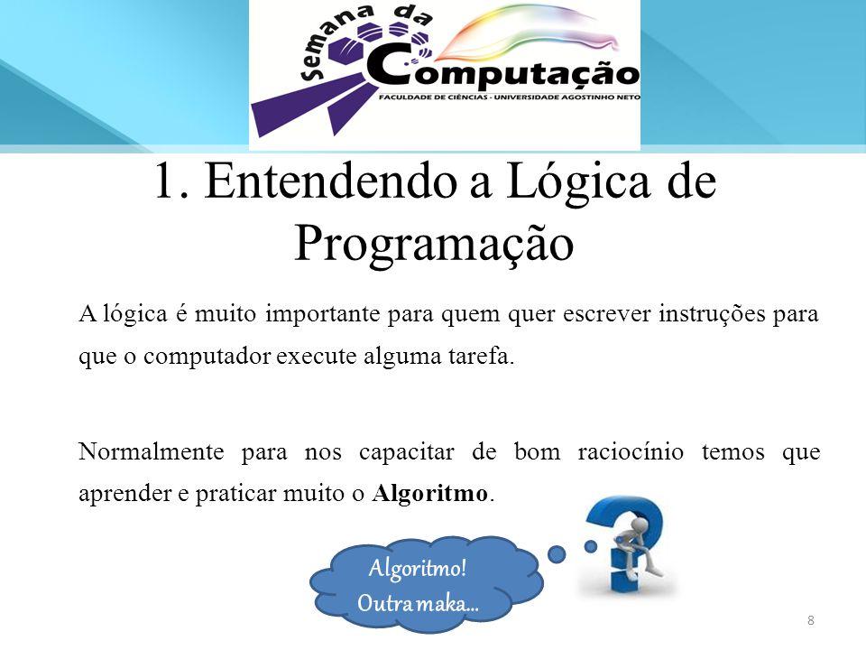 1. Entendendo a Lógica de Programação