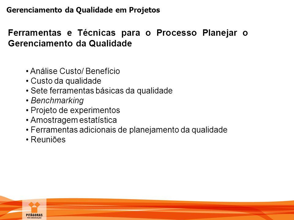 Ferramentas e Técnicas para o Processo Planejar o Gerenciamento da Qualidade