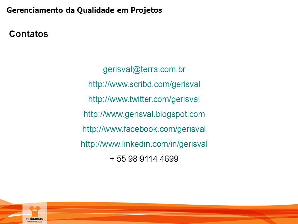 Contatos gerisval@terra.com.br http://www.scribd.com/gerisval