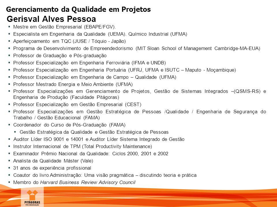 Gerisval Alves Pessoa Mestre em Gestão Empresarial (EBAPE/FGV).