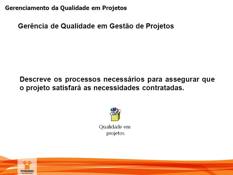 Gerência de Qualidade em Gestão de Projetos