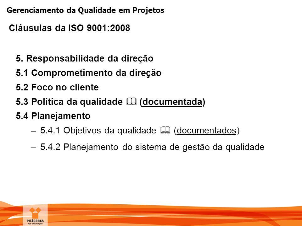 5. Responsabilidade da direção 5.1 Comprometimento da direção