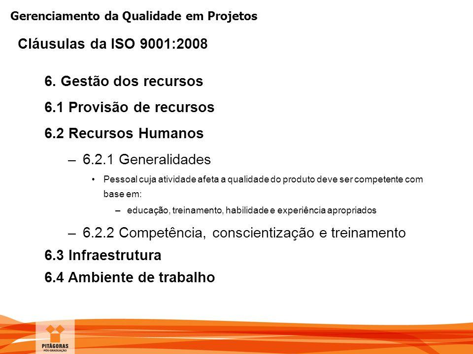 6.2.2 Competência, conscientização e treinamento 6.3 Infraestrutura