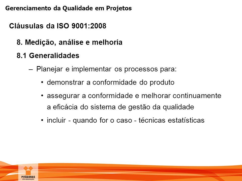 8. Medição, análise e melhoria 8.1 Generalidades