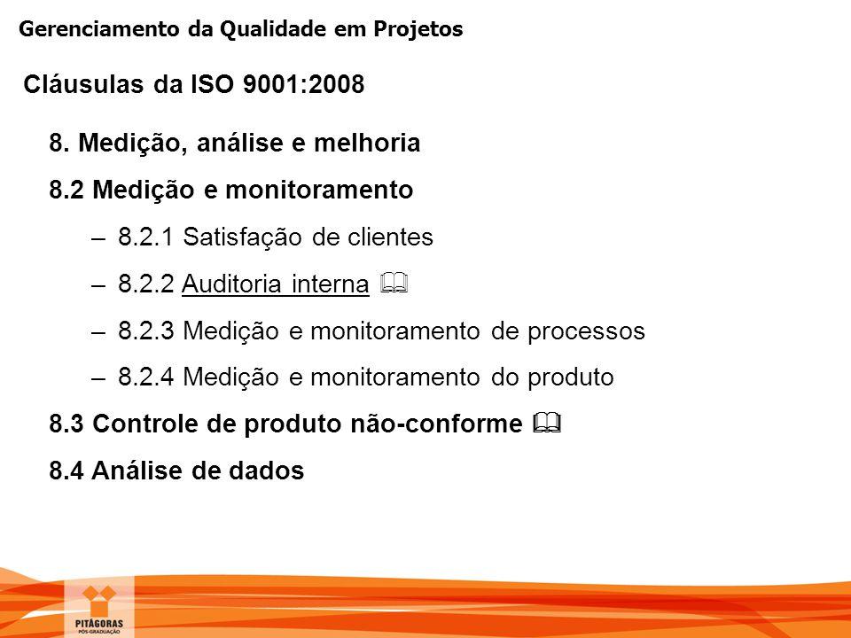 8. Medição, análise e melhoria 8.2 Medição e monitoramento