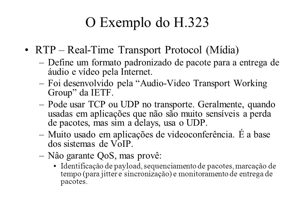 O Exemplo do H.323 RTP – Real-Time Transport Protocol (Mídia)