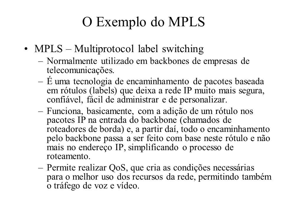O Exemplo do MPLS MPLS – Multiprotocol label switching
