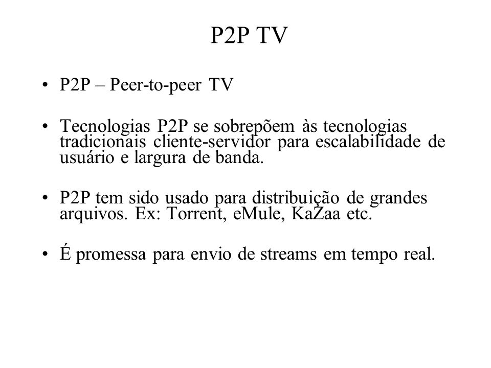 P2P TV P2P – Peer-to-peer TV