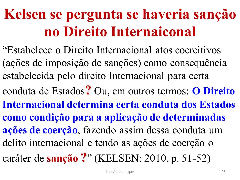 Kelsen se pergunta se haveria sanção no Direito Internaiconal
