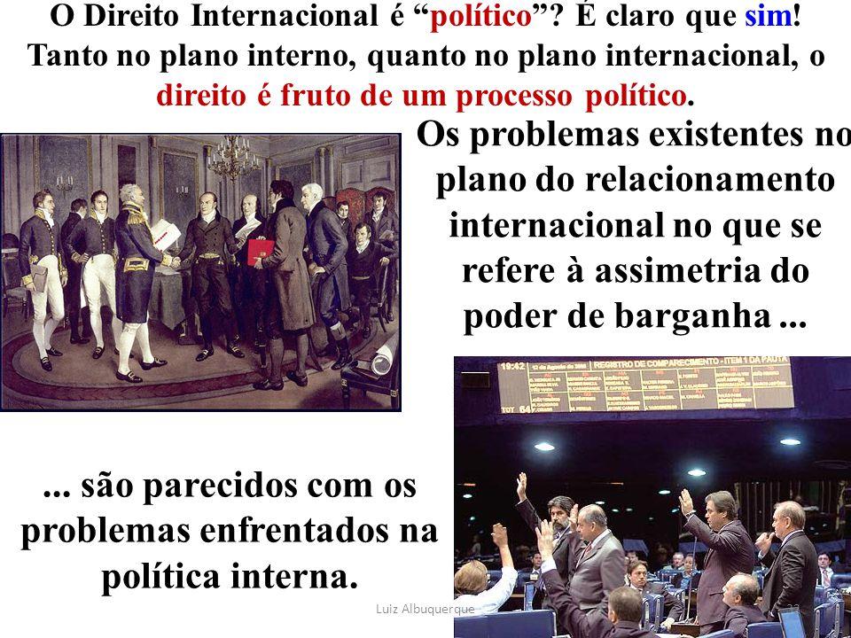 ... são parecidos com os problemas enfrentados na política interna.