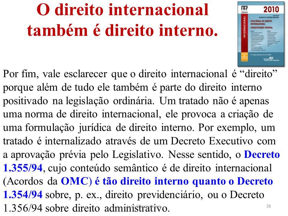 O direito internacional também é direito interno.