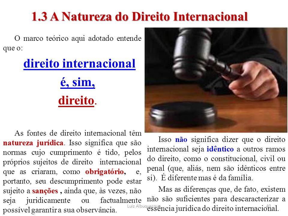 1.3 A Natureza do Direito Internacional