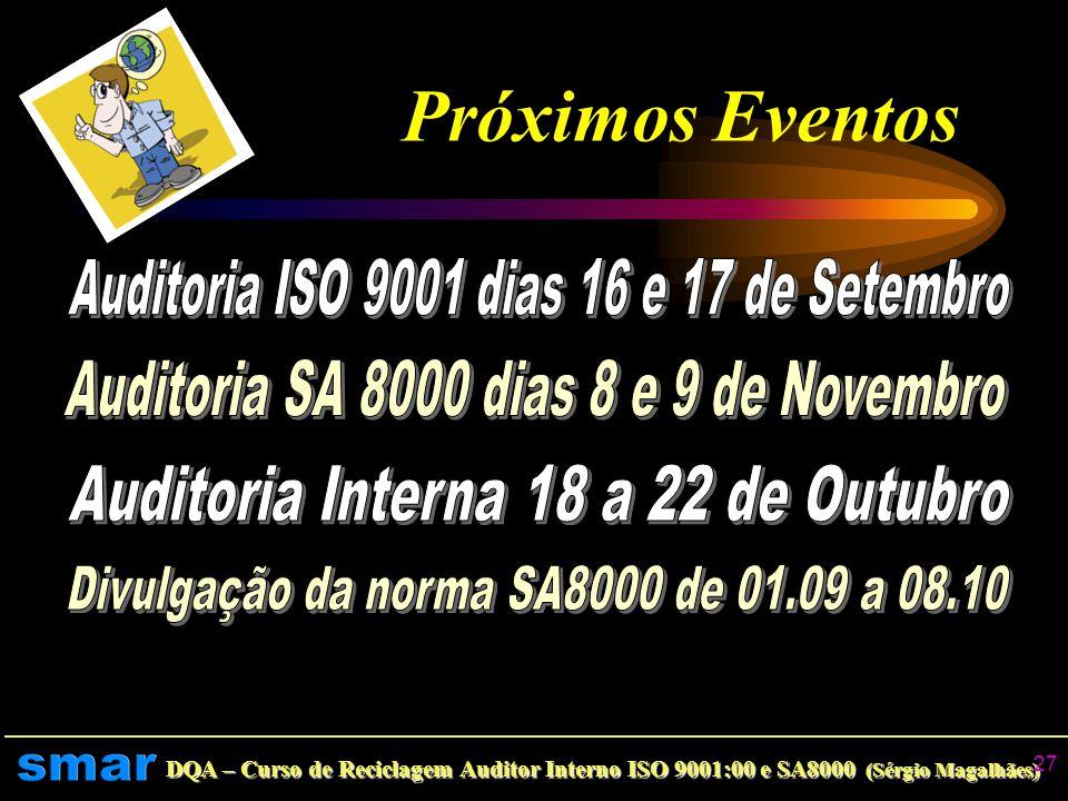 Próximos Eventos Auditoria ISO 9001 dias 16 e 17 de Setembro