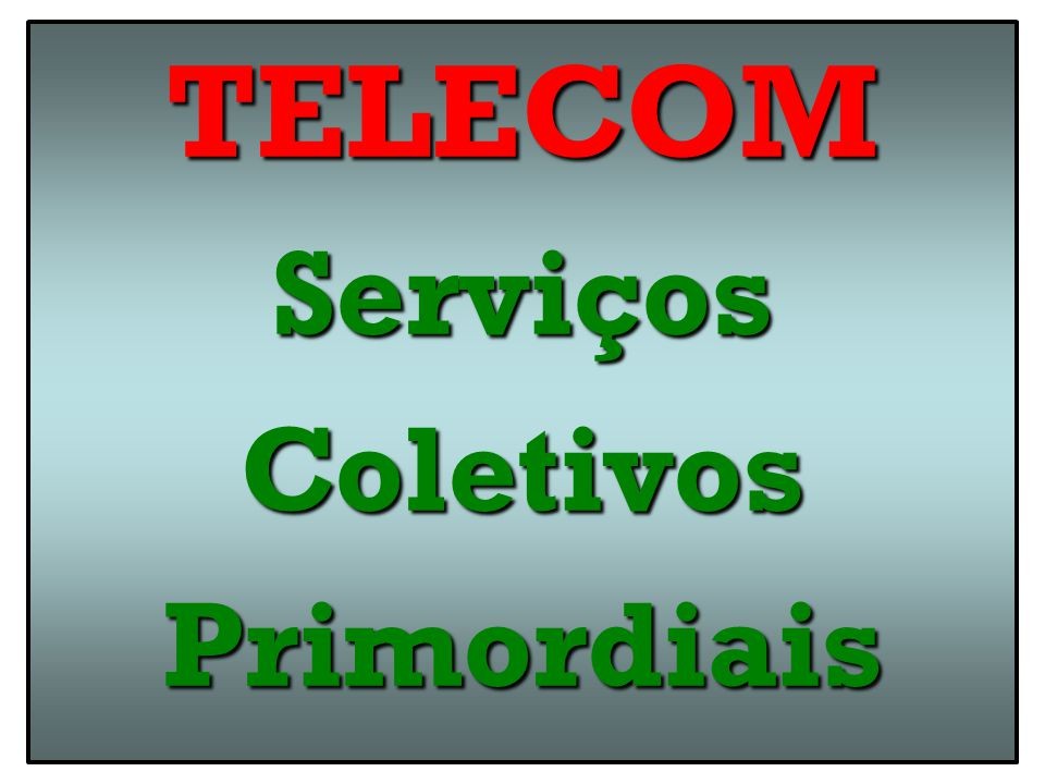 TELECOM Serviços Coletivos Primordiais