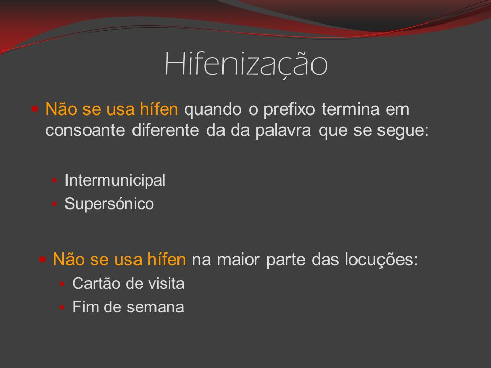 Hifenização Não se usa hífen quando o prefixo termina em consoante diferente da da palavra que se segue: