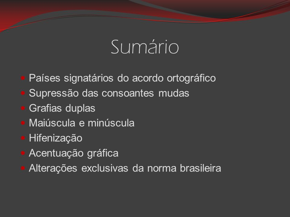 Sumário Países signatários do acordo ortográfico