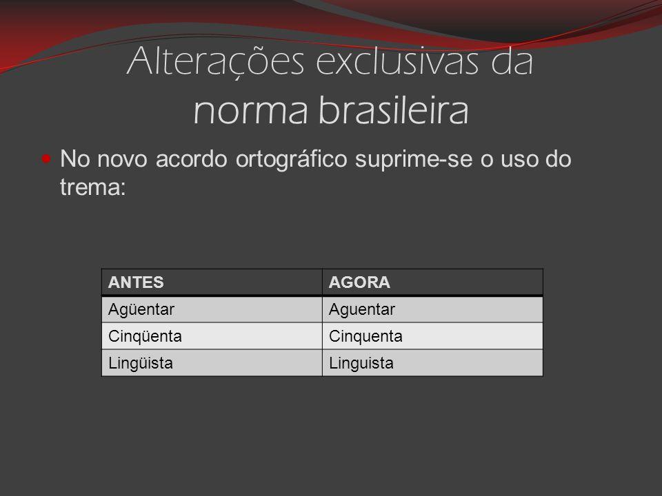 Alterações exclusivas da norma brasileira