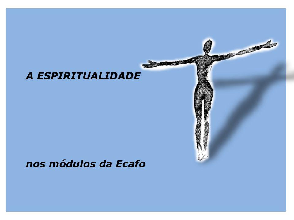 A ESPIRITUALIDADE nos módulos da Ecafo