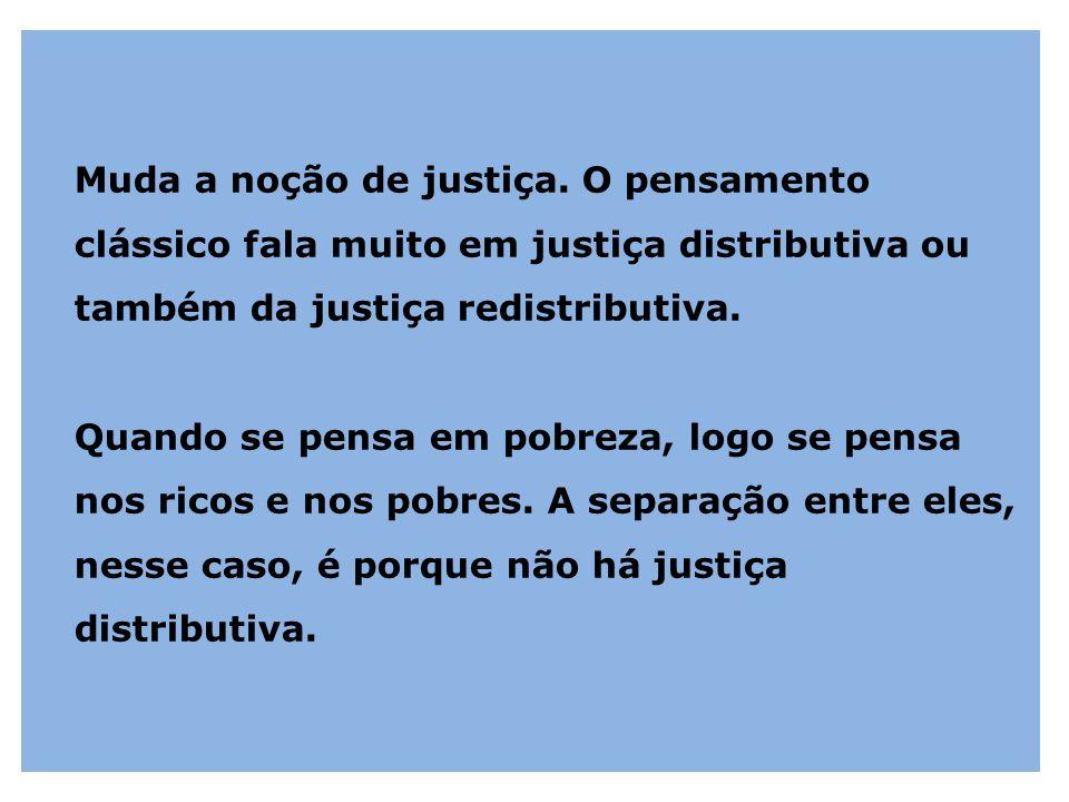 Muda a noção de justiça.