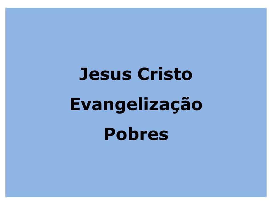 Jesus Cristo Evangelização Pobres