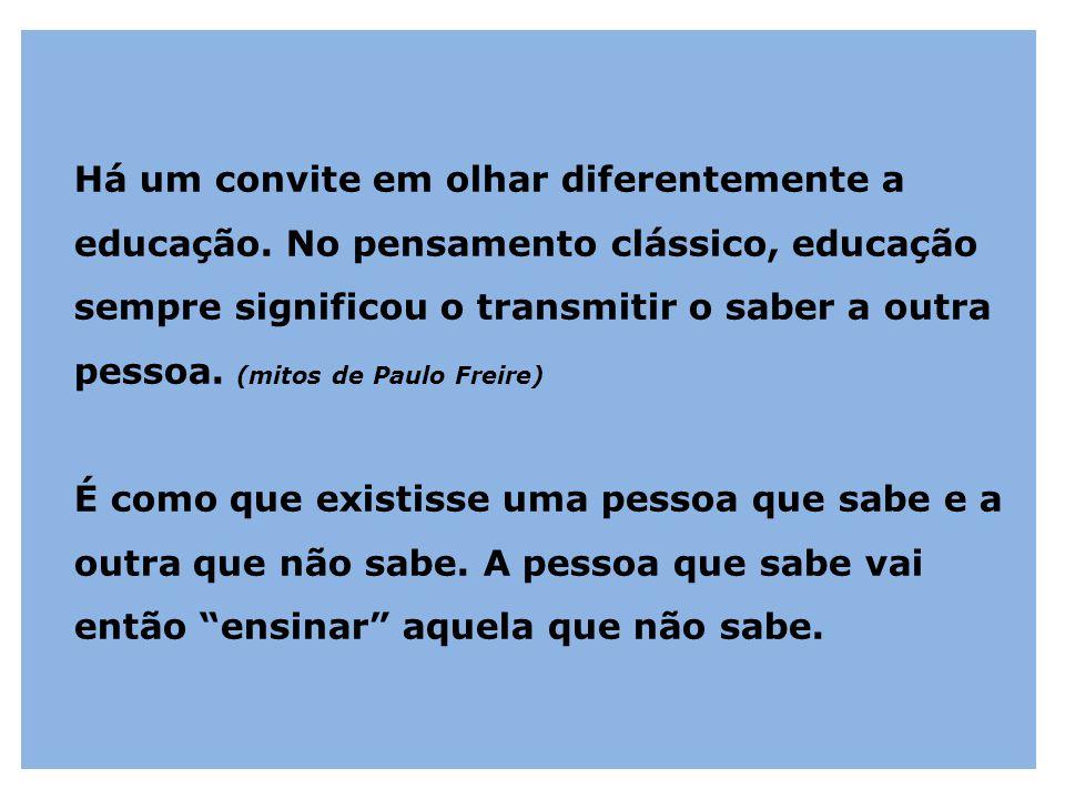 Há um convite em olhar diferentemente a educação