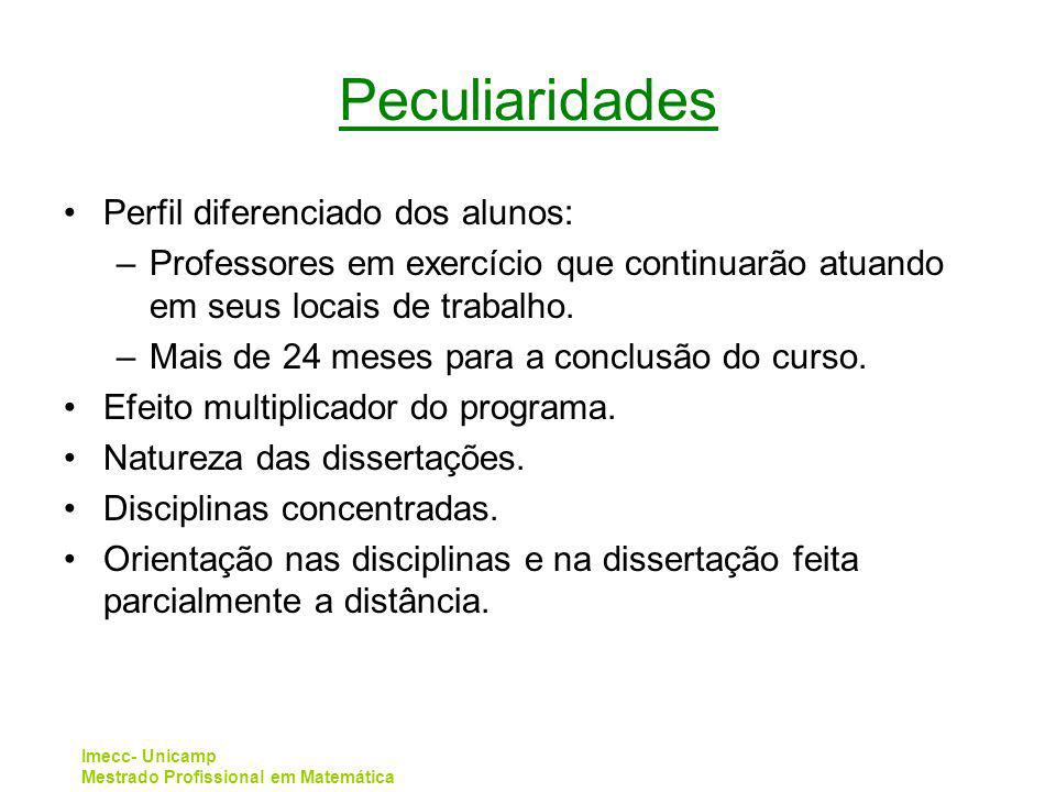 Peculiaridades Perfil diferenciado dos alunos: