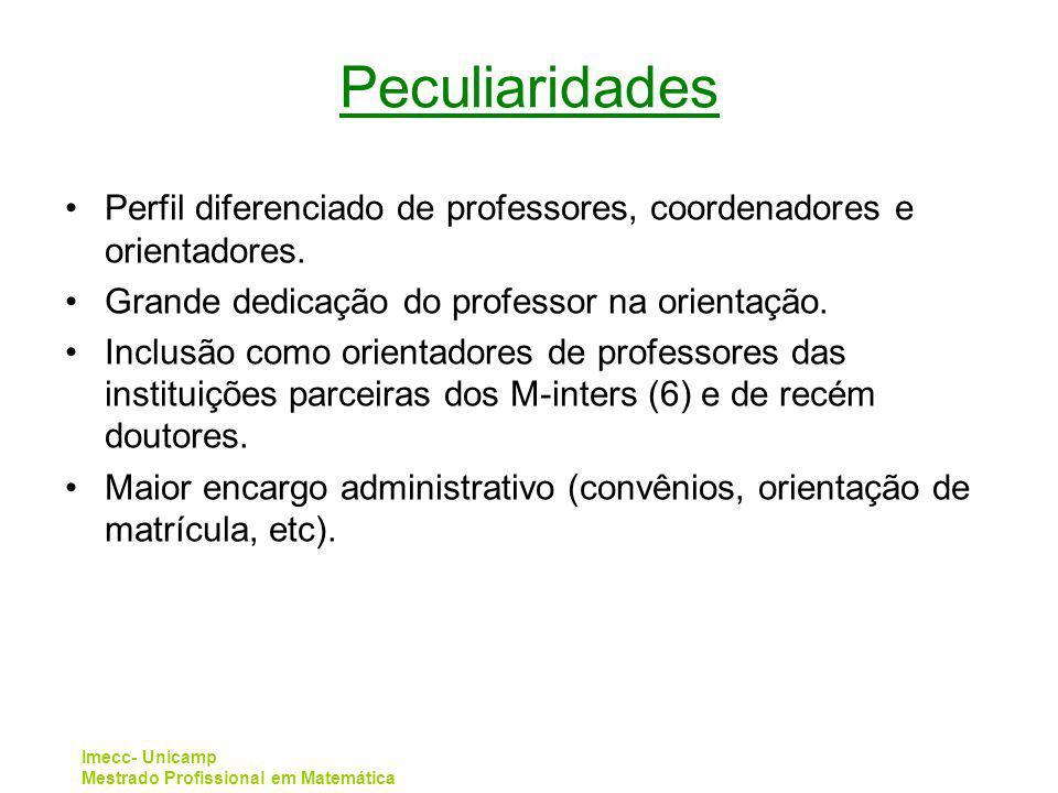 Peculiaridades Perfil diferenciado de professores, coordenadores e orientadores. Grande dedicação do professor na orientação.