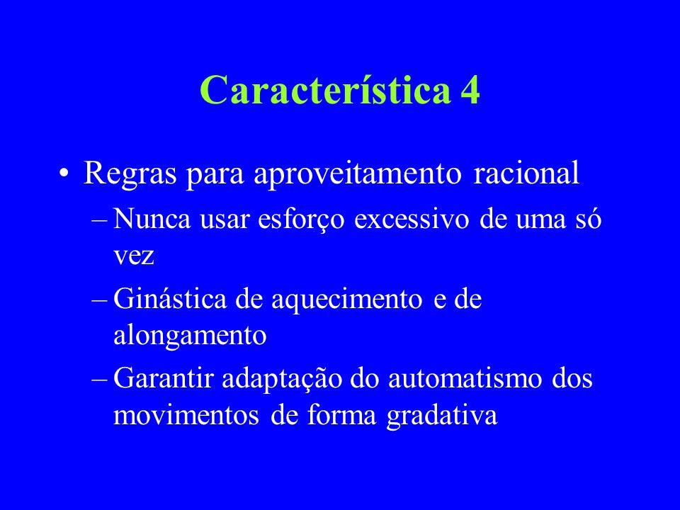 Característica 4 Regras para aproveitamento racional