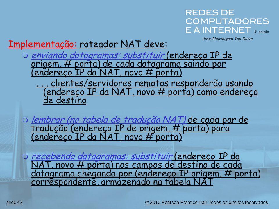 Implementação: roteador NAT deve: