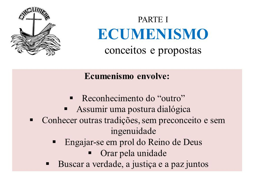 PARTE I ECUMENISMO conceitos e propostas