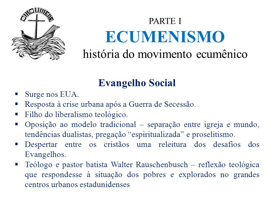 PARTE I ECUMENISMO história do movimento ecumênico