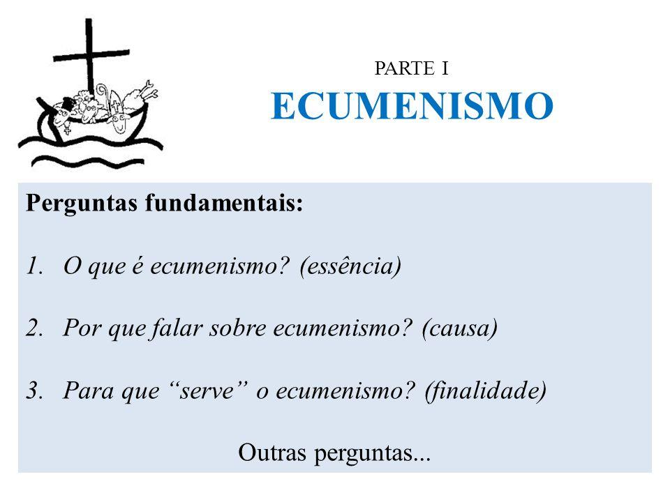 Perguntas fundamentais: O que é ecumenismo (essência)
