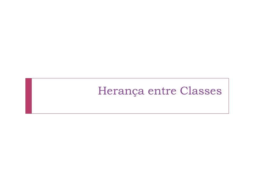 Herança entre Classes