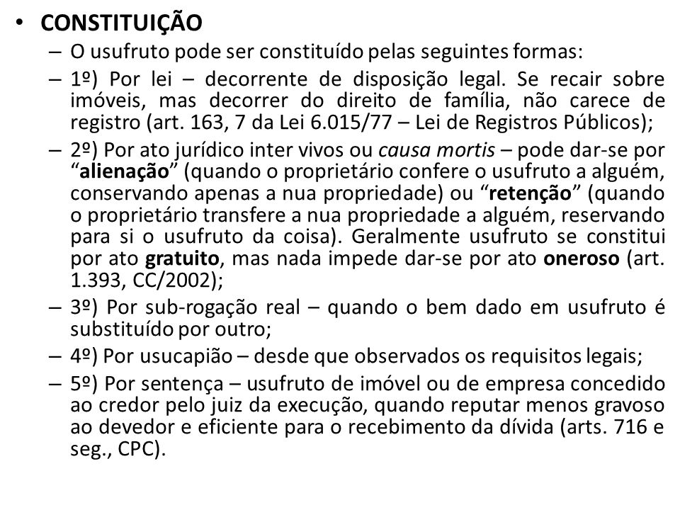 Constituição O usufruto pode ser constituído pelas seguintes formas: