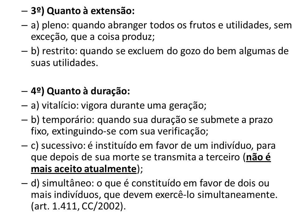 3º) Quanto à extensão: a) pleno: quando abranger todos os frutos e utilidades, sem exceção, que a coisa produz;