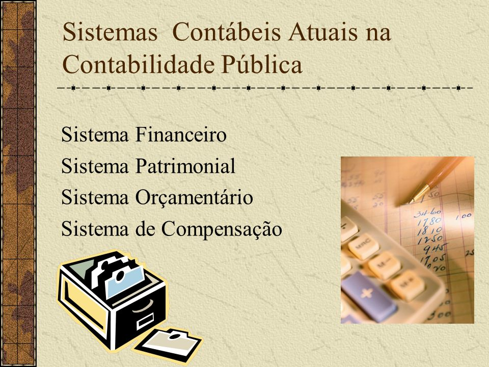 Sistemas Contábeis Atuais na Contabilidade Pública