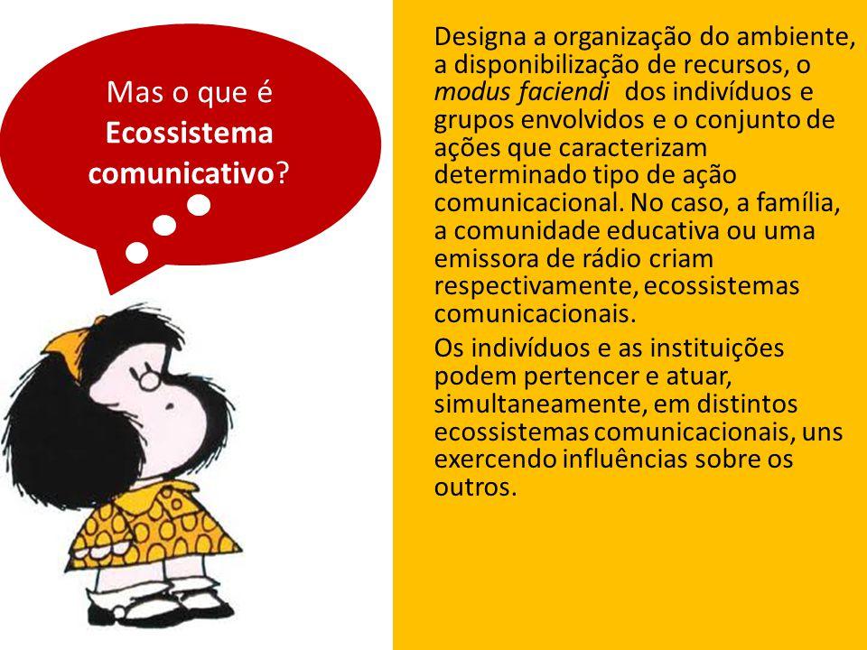 Mas o que é Ecossistema comunicativo