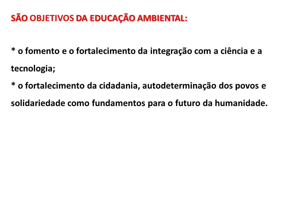 SÃO OBJETIVOS DA EDUCAÇÃO AMBIENTAL: