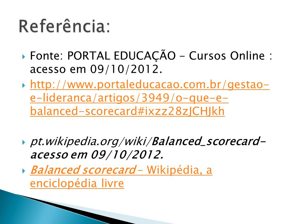 Referência: Fonte: PORTAL EDUCAÇÃO - Cursos Online : acesso em 09/10/2012.