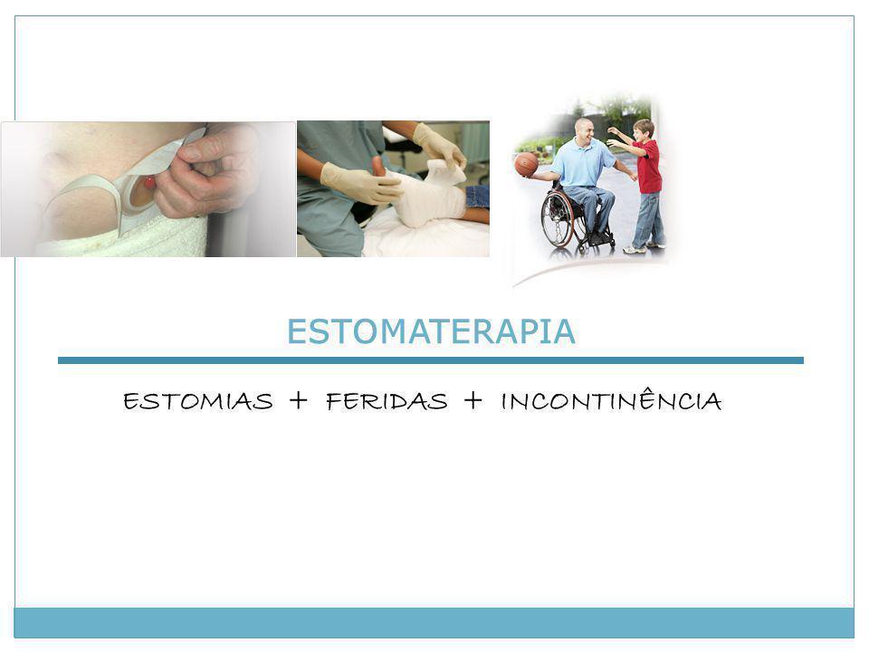 ESTOMATERAPIA ESTOMIAS + FERIDAS + INCONTINÊNCIA