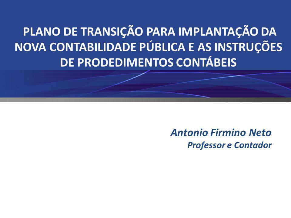 PLANO DE TRANSIÇÃO PARA IMPLANTAÇÃO DA NOVA CONTABILIDADE PÚBLICA E AS INSTRUÇÕES DE PRODEDIMENTOS CONTÁBEIS