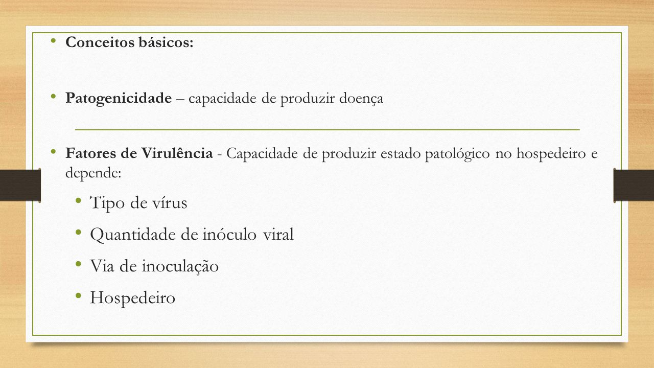 Quantidade de inóculo viral Via de inoculação Hospedeiro