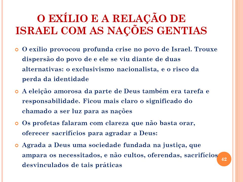 O EXÍLIO E A RELAÇÃO DE ISRAEL COM AS NAÇÕES GENTIAS