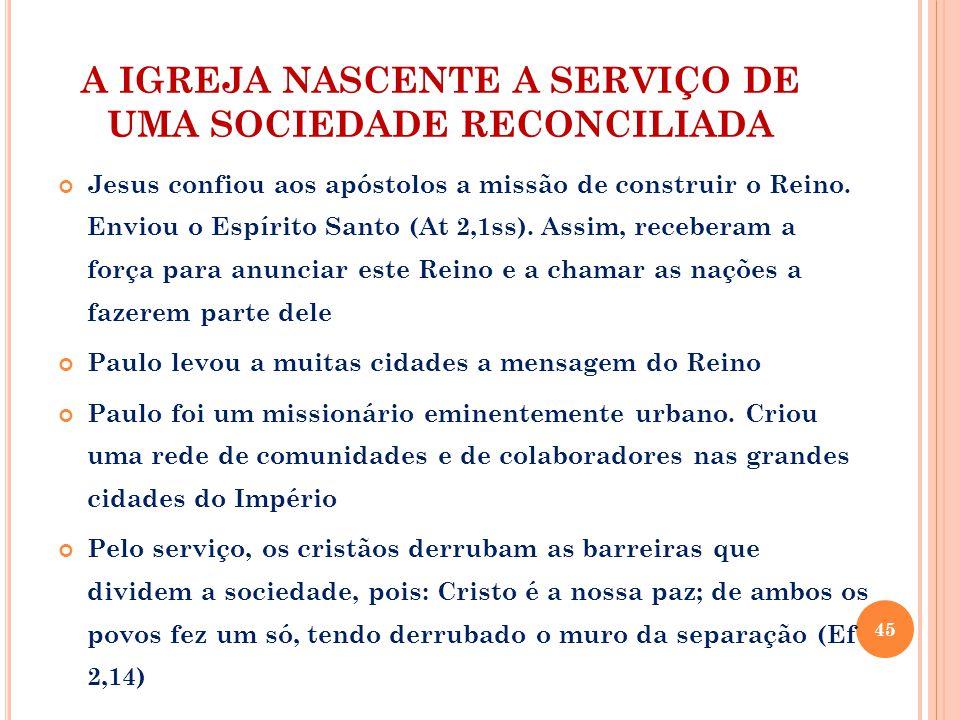 A IGREJA NASCENTE A SERVIÇO DE UMA SOCIEDADE RECONCILIADA