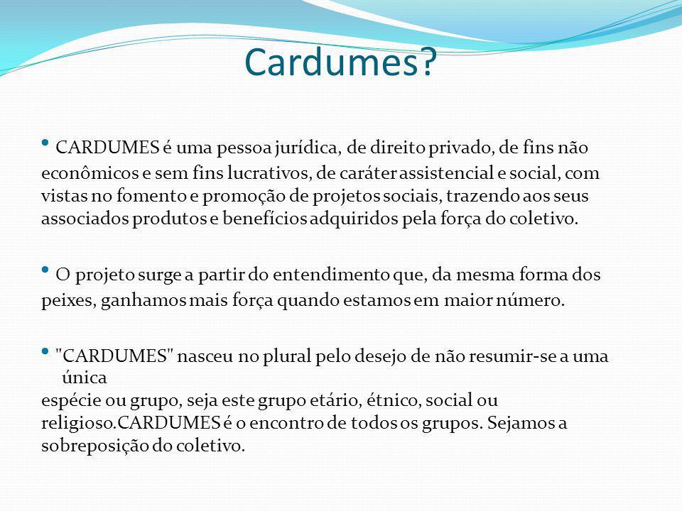 Cardumes • CARDUMES é uma pessoa jurídica, de direito privado, de fins não. econômicos e sem fins lucrativos, de caráter assistencial e social, com.